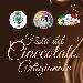 Dal 29 al 31 Marzo - Piazza Matteotti - Lucera (FG) - Festa del Cioccolato Artigianale