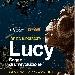 Lucy. Sogno di un