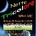 Notte Tricolore - - - Fotografia inserita il giorno 24-08-2019 alle ore 21:00:26 da faraone