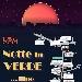 Notte in Verde ... llino - - - Fotografia inserita il giorno 24-08-2019 alle ore 10:28:24 da faraone