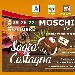 Dal 25 al 27 Ottobre - Mosciano (AV) - Sagra della Castagna