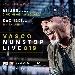 Vasco Non Stop Live 019 per la prima volta 6 concerti a Milano (San Siro) e 2 a Cagliari (Fiera)
