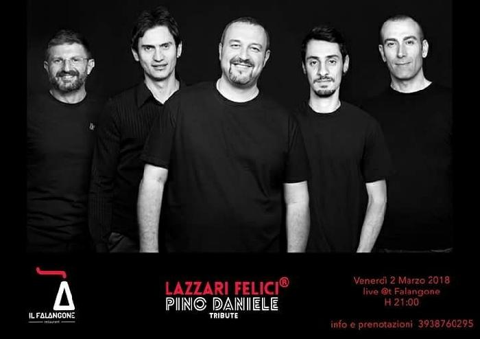 Venerdì 02 Marzo, a partire dalle ore 21:00, al Falangone il ritmo dei Lazzari Felici Pino Daniele Tribute