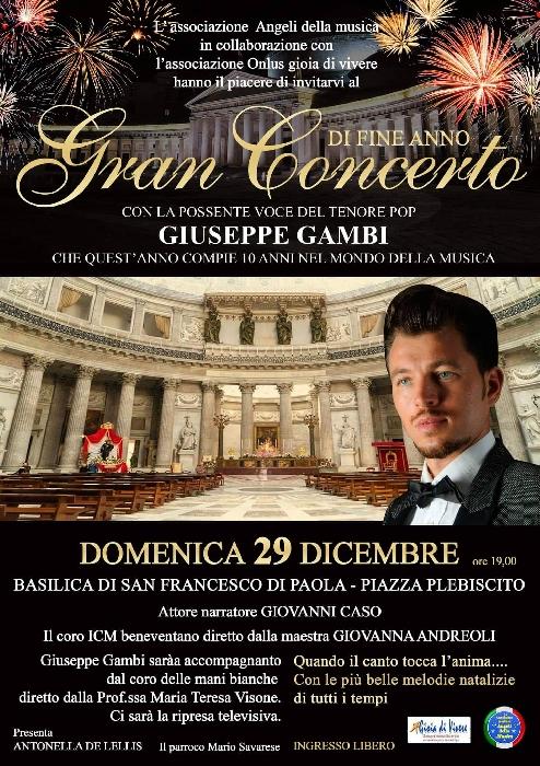 Saluto al 2019 e augurale accoglienza del nuovo anno con il Gran Concerto del tenore Giuseppe Gambi . 29/12 2019 ore 19 Basilica San Francesco di Paola, Piazza del Plebiscito (Napoli).