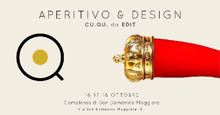 Dal 16 al 18 Ottobre - Complesso di San Domenico Maggiore - Napoli - Aperitivo e Design