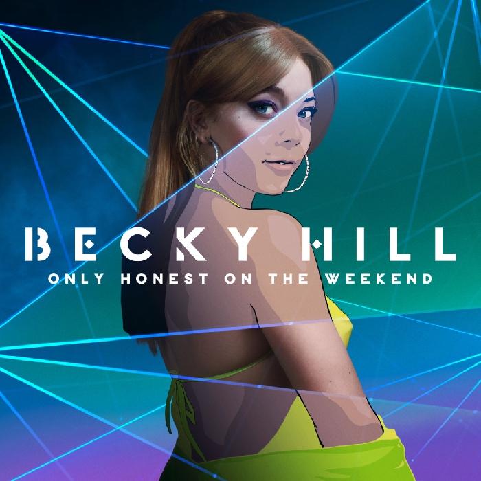 "BECKY HIILL, rivelazione della scena dance UK, ""Only Honest On The Weekend"" è l"