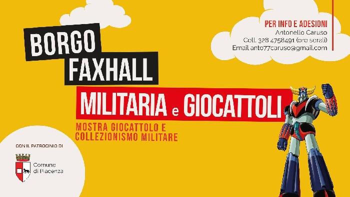 16 e 17 Maggio - Piacenza - Borgo Faxhall - Militaria e Giocattoli