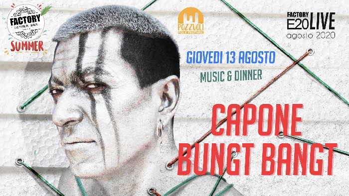 13/08 - Factory - Pozzuoli (NA) - Capone Bungt Bangt live