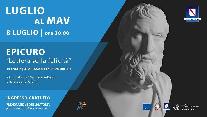 """08/07 - MAV - Ercolano (NA) - Per Luglio al MAV: Epicuro """"Lettera sulla felicità"""", un reading di Alessandra D"""