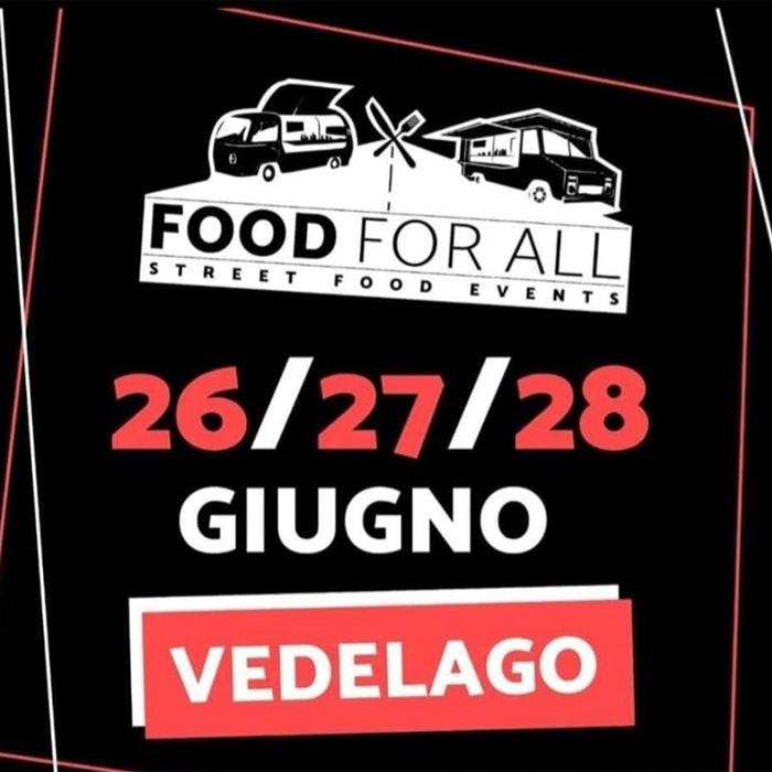 Dal 26 al 28 Giugno - Piazza Martiri della Libertà - Vedelago (Treviso) - Food For All - Street Food Events