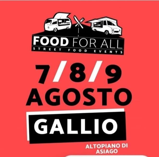 7, 8 e 9 Agosto - Gallio (VI) - Food for all - Street Food Event