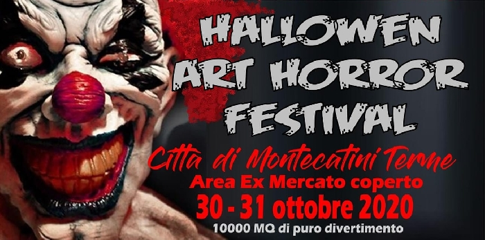 30 e 31 Ottobre - Area exMercato coperto - Montecatini Terme (PT) - Halloween Art Horror Festival