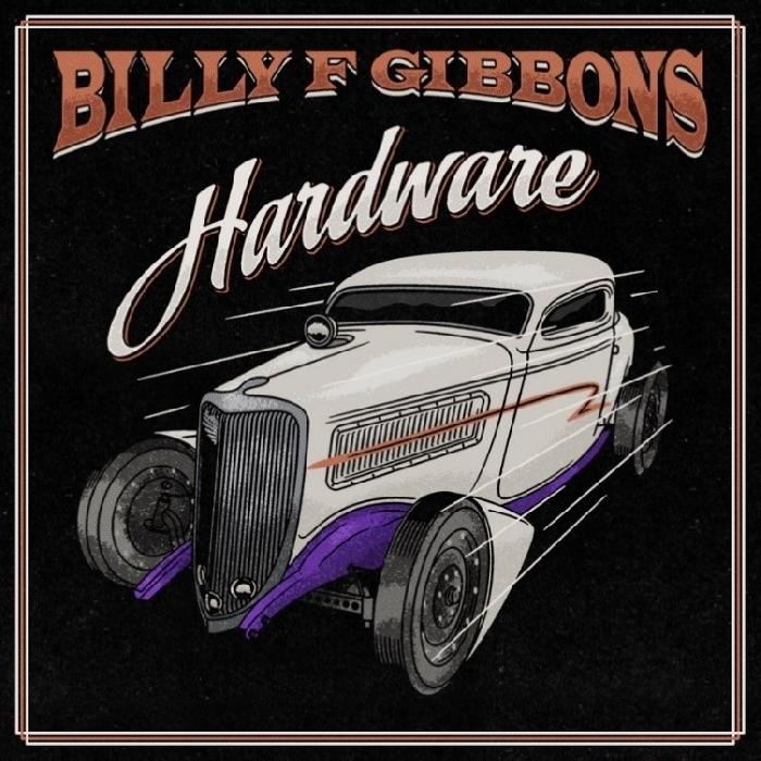 """BILLY F GIBBONS: il nuovo album """"Hardware"""" in uscita il 4 giugno"""
