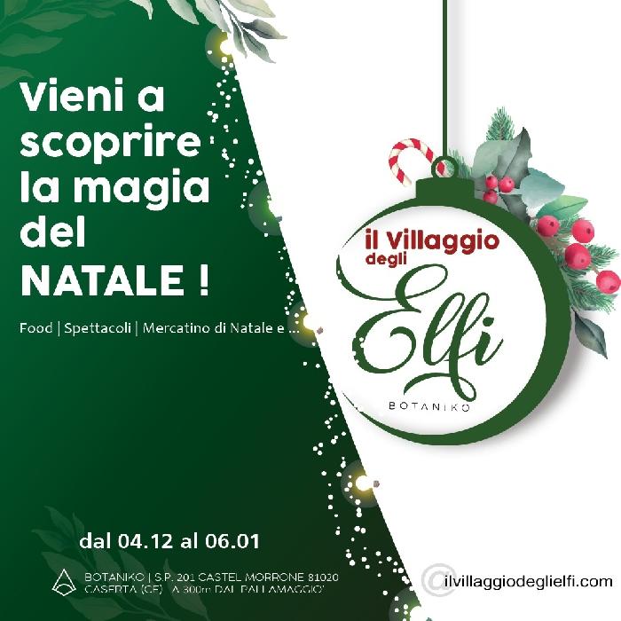 Dal 04/12/21 al 06/01/22 - Botaniko - Castel Morrone (CE) - Il Villaggio degli Elfi