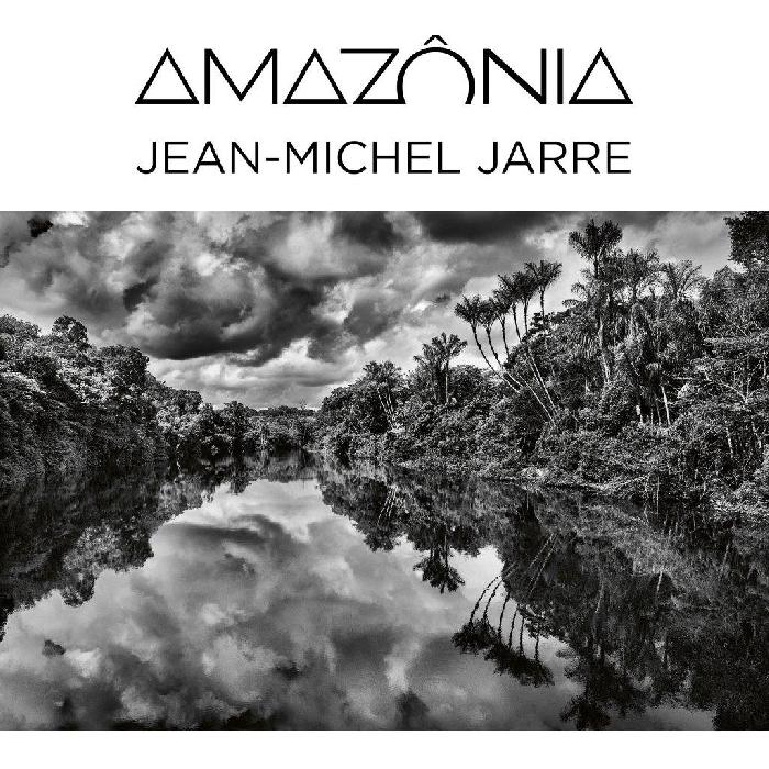 """JEAN-MICHEL JARRE: è uscita giovedì 8 Aprile la colonna sonora per """"AMAZÔNIA"""", la prossima immersiva esposizione del grande SEBASTIÃO SALGADO"""