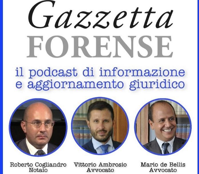 Novit�, il podcast giuridico per aggiornarsi, ovvero Gazzetta Forense