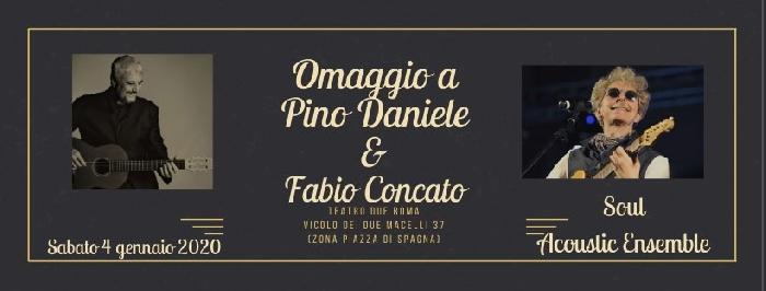 04/01 - Teatro Due - Roma - Soul Acoustic Ensemble in Omaggio a Pino Daniele e a Fabio Concato