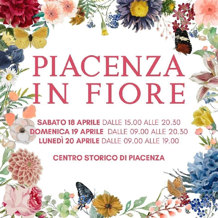 Dal 18 al 20 Aprile - Centro storico - Piacenza - Piacenza in Fiore