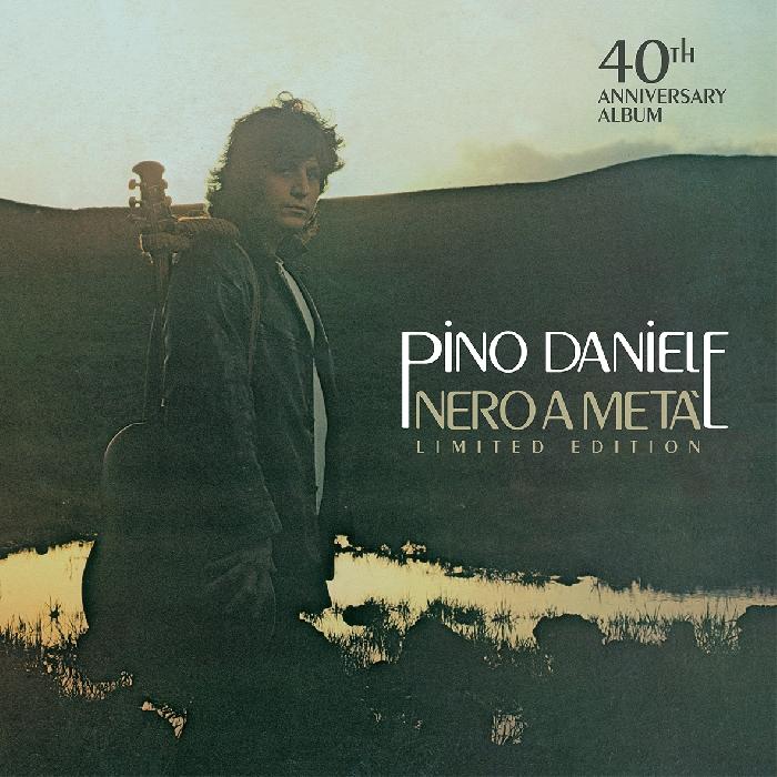 Pino Daniele - Nero A Metà - 40th Anniversary Album