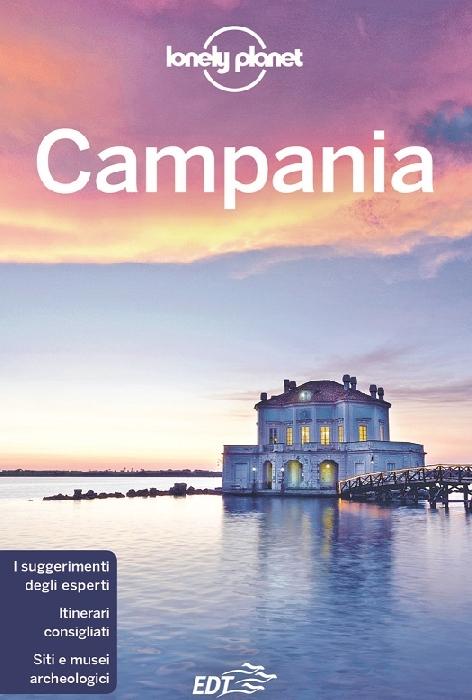 Presentata la prima guida Lonely Planet dedicata alla Campania, che raccoglie itinerari esclusivi e tesori nascosti delle 5 province