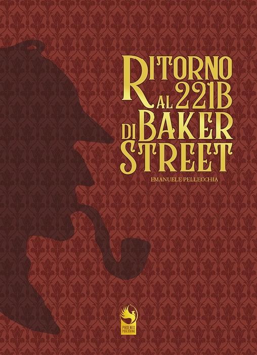Ritorno al 221B di Baker Street, di nuovo in libreria l