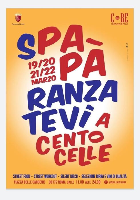 Dal 19 al 22 Marzo - Cento Celle - Roma - Spaparanzatevi a Cento Celle
