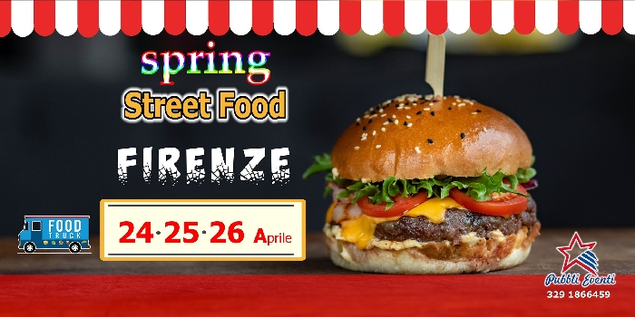 Dal 24 al 26 Aprile - Firenze - Spring Street Food