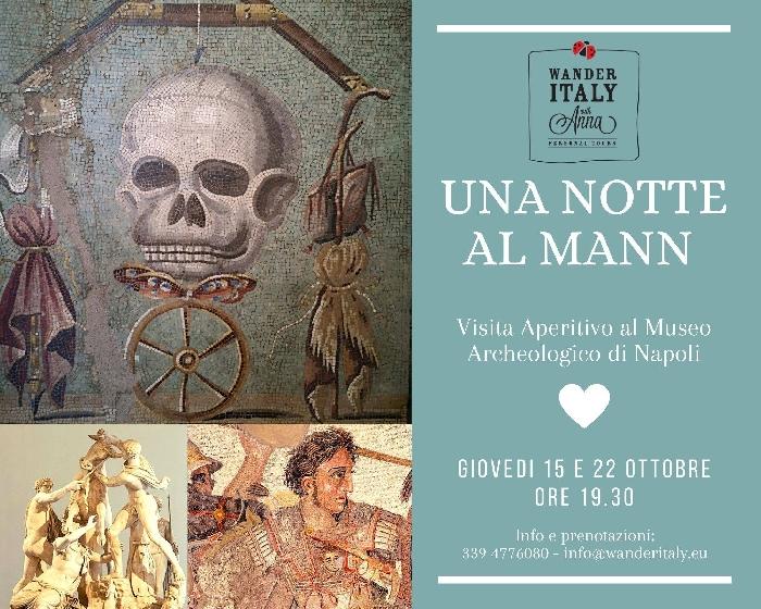 15 e 22 Ottobre - Museo Archeologico di Napoli - Una Notte al Mann