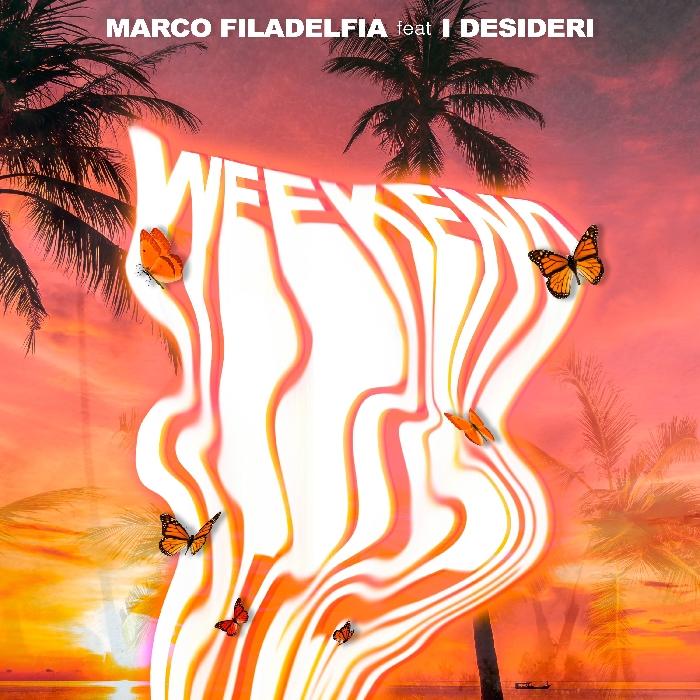 """Fuori oggi """"WEEKEND"""", il nuovo singolo del cantautore e membro della Nazionale Italiana Cantanti MARCO FILADELFIA FEAT. I DESIDERI"""