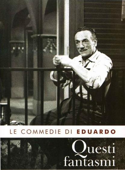 Eduardo De Filippo - Questi fantasmi