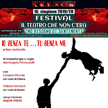 12 - 15/12 Teatro Studio Keiros   prima nazionale di IO SENZA TE... TU SENZA ME Piazza Bologna Roma