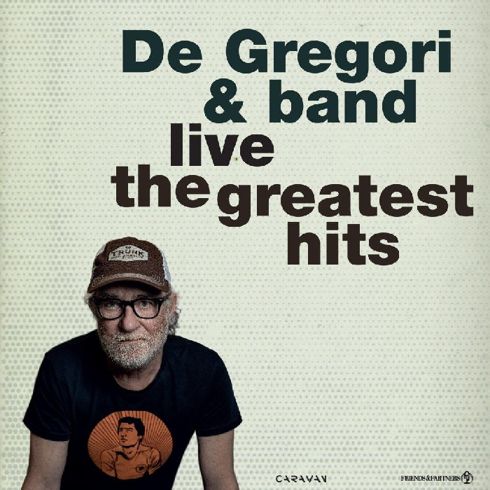 DE GREGORI AND BAND LIVE – THE GREATEST HITS