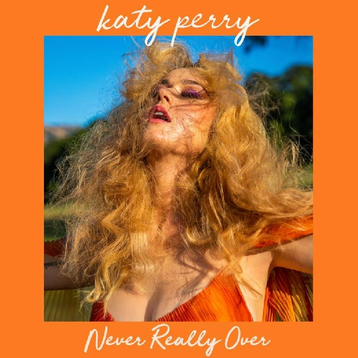 Never Really Over di Katy Perry ( - )