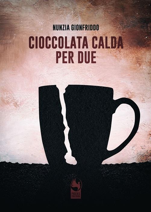 Storia di guerra, tenerezza, paura e attese in Cioccolata calda per due dell'autrice napoletana Nunzia Gionfriddo. Edito da Phoenix Publishing