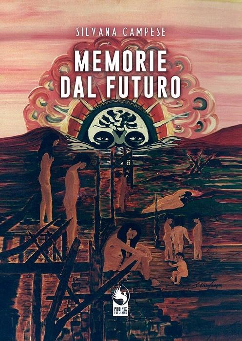 Torna in libreria Silvana Campese con il romanzo fantapolitico Memorie dal futuro. Phoenix Publishing