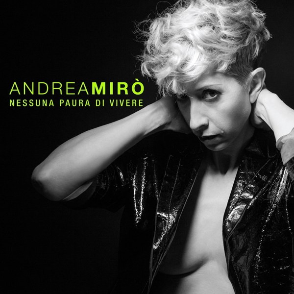 Nessuna paura di vivere di: Andrea Mirò - Mescal - 2016