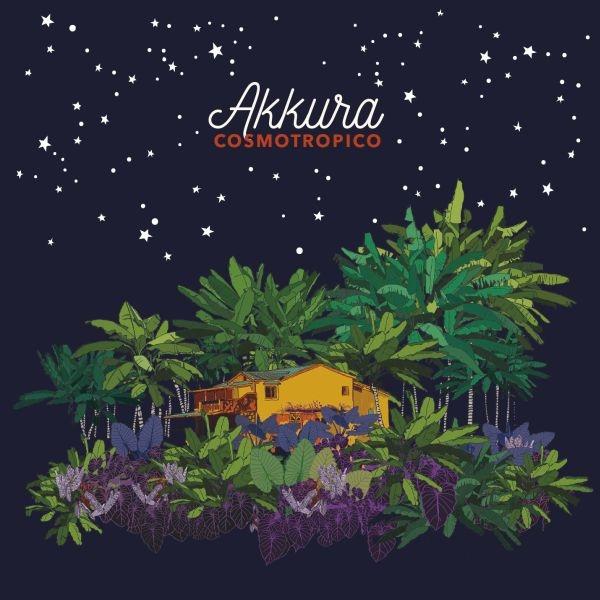 Cosmotropico di: Akkura - Malintenti dischi - Edel / Bilieve Digital - 2016