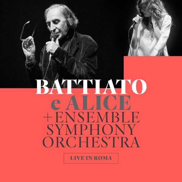 Battiato e Alice + Ensemble Symphony Orchestra live in Roma di: Alice- - Universal Music Italia - 2016