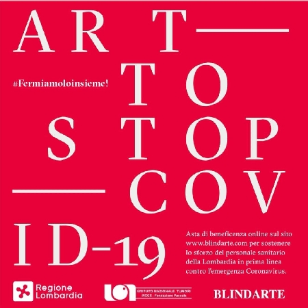 ART TO STOP COVID-19 L'asta benefica online per combattere il Coronavirus e supportare la Regione Lombardia e L'Istituto Pascale di Napoli