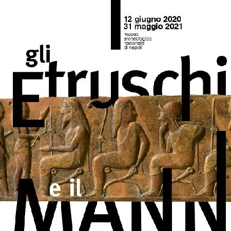 Aprità il 12 giugno 2020 la mostra Gli Etruschi e il MANN, a cura di Paolo Giulierini e Valentino Nizzo, promossa dal Museo Archeologico Nazionale di Napoli, con l'organizzazione di Electa.