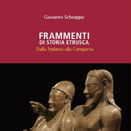 FRAMMENTI DI STORIA ETRUSCA di Giovanni Schioppo