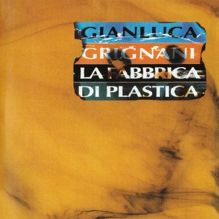 Gianluca Grignani - cover La Fabbrica di plastica