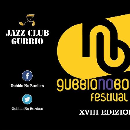 Gubbio No Borders Festival XVIII Edizione
