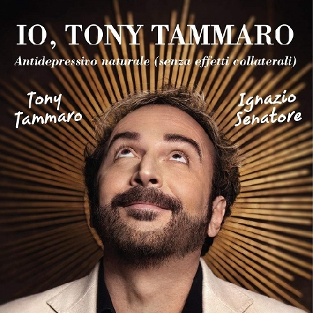 Il libro dell'artista Tony Tammaro Io, Tony Tammaro – antidepressivo naturale senza effetti collaterali, edito da Graus Edizioni e scritto a quattro mani con il professore Ignazio Senatore.