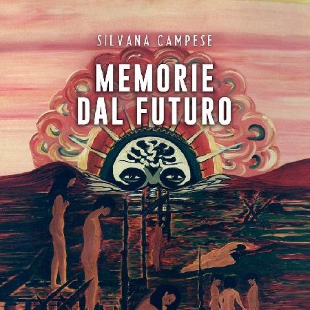 Memorie dal futuro di Silvana Campese