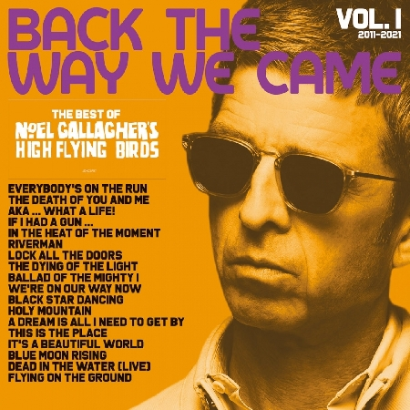 Noel Gallagher's High Flying Birds - cover Back The Way We Came: Vol. 1