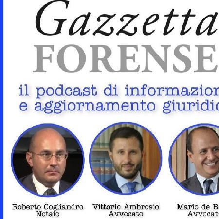 Novità, il podcast giuridico per aggiornarsi, ovvero Gazzetta Forense